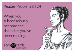 reader-problem-124-when-you-subconsciously-become-the-character-youve-been-reading--66336